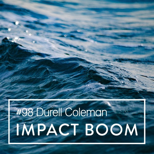 Episode 98 (2018) Durell Coleman On Measuring Impact & Creating Positive Social Change With HCD