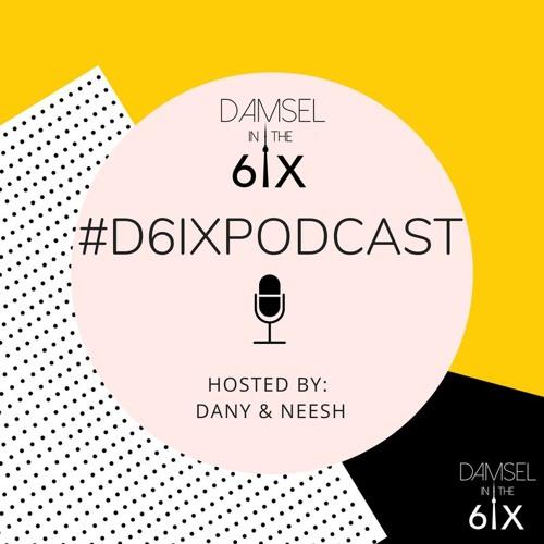 Damsel in the 6ix Podcast: Season Two