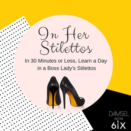 In Her Stilettos - Learn About a Boss Lady's World
