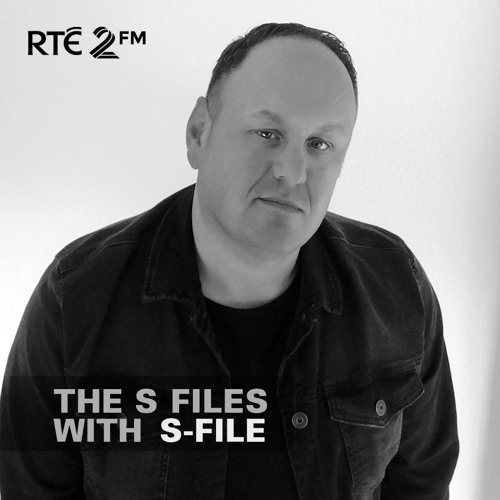 The S Files with S-File [RTE 2FM] (22.07.2018) #001