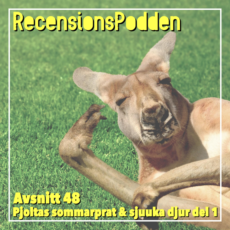 Avsnitt 48 - Pjoltas sommarprat & sjuuka djur del 1