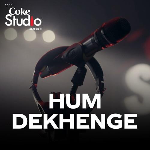 Hum Dekhenge - Coke Studio Season 11
