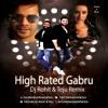 High Rated Gabru - Nawabzaade   Dj Rohit & Teju Remix