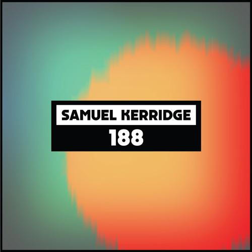 Dekmantel Podcast 188 - Samuel Kerridge
