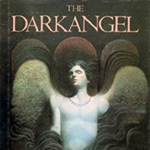 """""""Where an Icarus Now Wings . . ."""": Ep. 37 - The Darkangel (1982-1990, Ages 13 and Up)"""