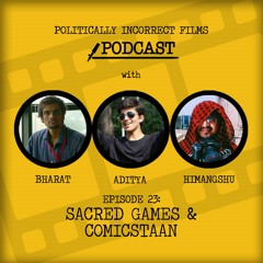 Episode 23: Sacred Games and Comicstaan