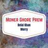 Moner Ghore Prem