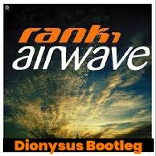 Rank1 - Airwave (Dionysus Bootleg)