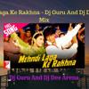 Mehndi Laga Ke Rakhna - Dj Guru And Dj Dee Arena Mix