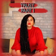 Trust Pt.1  [prod. Aurah x G3E]