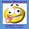 Funny Weekend feat. Wild Christopher