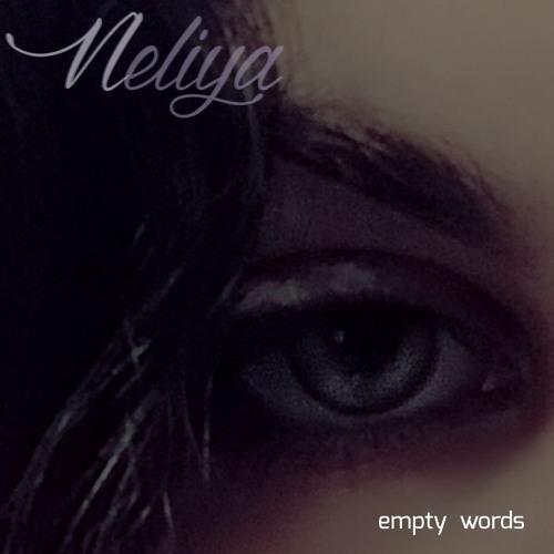 Neliya - Empty Words