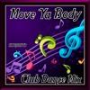 """Move Ya Body"" - Club Dance Mix"