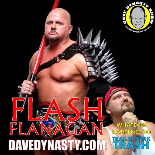 EP099 Flash Flanagan & Trailer Park Trash