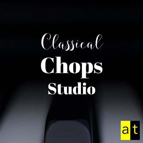 "Classical Chops, Episode 2 | Adam Tendler  ""Begin again"""
