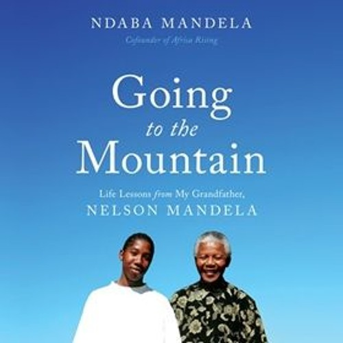 GOING TO THE MOUNTAIN by Ndaba Mandela  Read by Michael Boatman