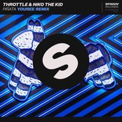 Throttle x Niko The Kid - Piñata (Youree Bootleg)