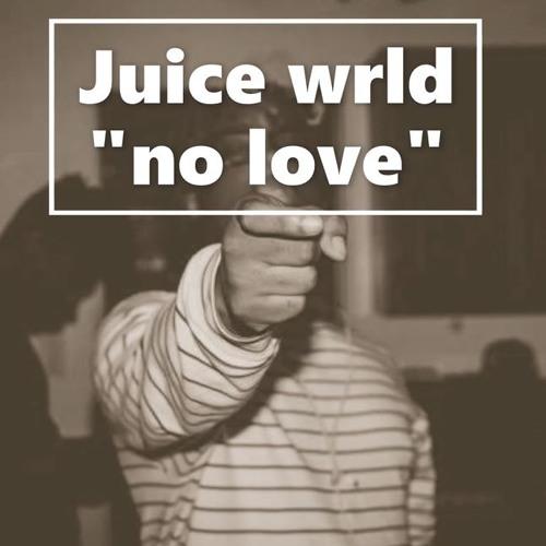 "juice wrld ""no love"" type beat"