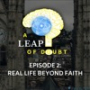 #002: Real Life Beyond Faith