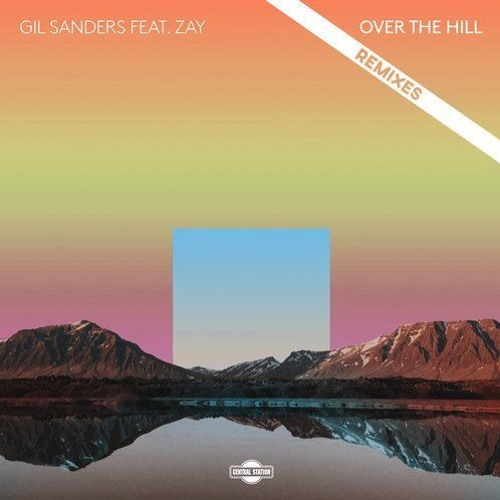 Gil Sanders - Over The Hill (Dash One Remix) [short]