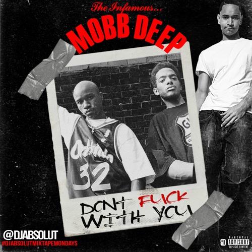 ** MOBB DEEP ** DONT FUCK WITH YOU  ** MOBB DEEP **  # DJAbsolutMixtapeMondays