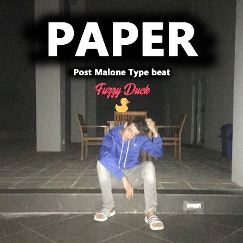 Paper | Post Malone Type Beat (Prod. Fuzzy Duck)