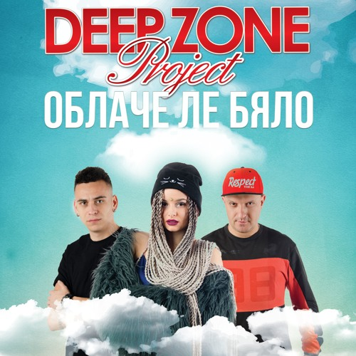 DEEP ZONE Project - Oblache Le Bialo (extended version) - DJ's only