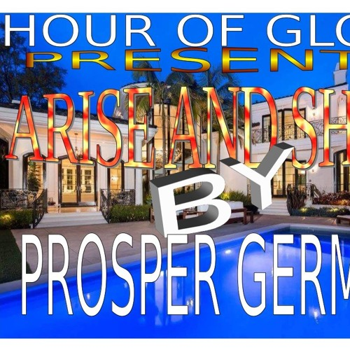 Arise And Shine by Prosper Germoh- full version