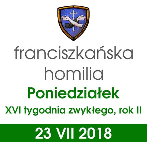 Homilia: poniedziałek XVI tygodnia - 23 VII 2018