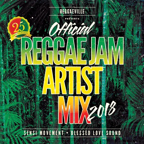 Reggae Jam 2018 - Official Artist Mix [Blessed Love Sound x Sensi Movement]
