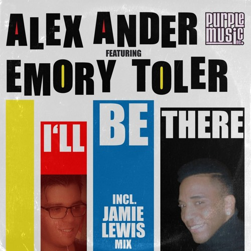Alex Ander feat.Emory Toler - I'll Be There (Jamie Lewis Re-Styled Mix)
