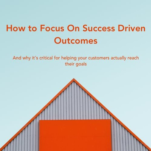 How to Focus on Success Driven Outcomes