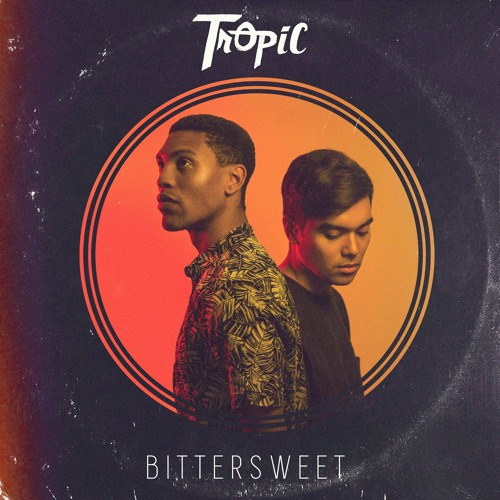 Tropic - Bittersweet