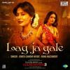 Lag Ja Gale - Jonita Gandhi - Sahib Biwi Aur Gangster 3 (2018)
