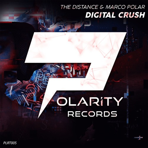 The Distance & Marco Polar - Digital Crush (Original Mix)FREE DOWNLOAD