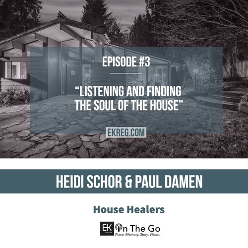 """EK On The Go - """"Listening and finding the soul of the house"""" - House Healers"""