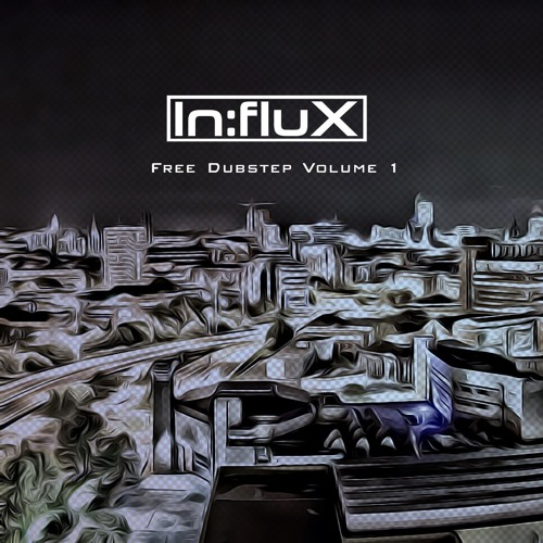 In:flux Free Dubstep Volume 1 [INFREE 017] OUT NOW!!!