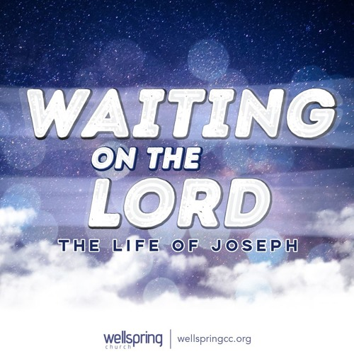 Joseph: Waiting For The Lord | Pastor Steve Gibson