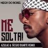nego do borel   me solta azulae t%c3%a1ssio duarte remix free download