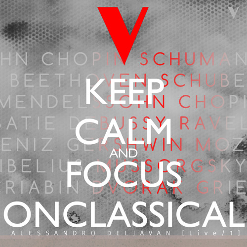 The Classical Music Playlist - Keep Calm & Focus On... Classical
