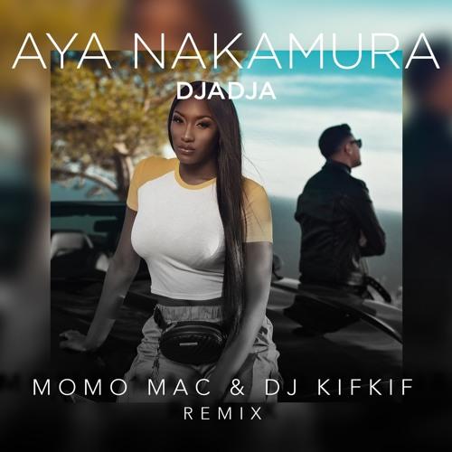 Aya Nakamura - Djadja (Momo Mac & Dj Kifkif Remix)
