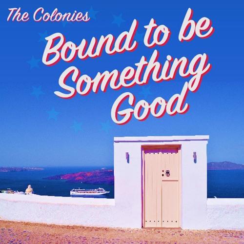 Bound To Be Something Good
