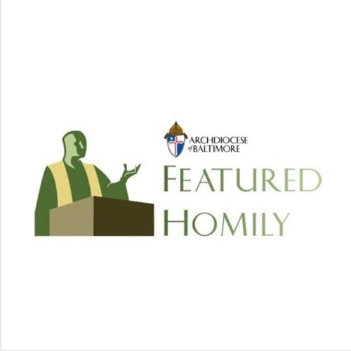 July 22, 2018 | Featured Homily; Monsignor Richard Hilgartner