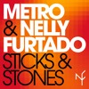 Metro & Nelly Furtado - Sticks & Stones (Chrome Tapes Extended Remix)