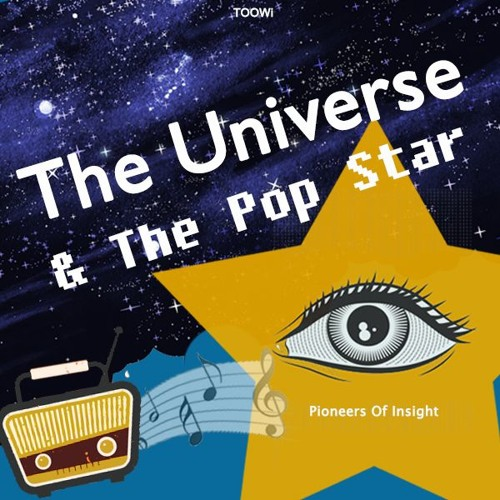 Episode 13: The Universe and The Pop Star