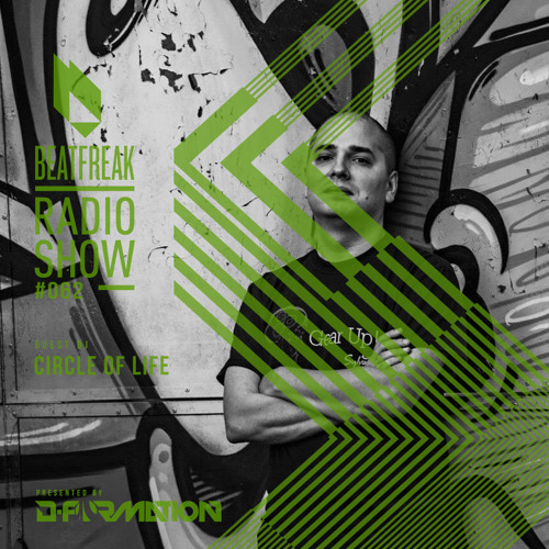 Beatfreak Radio Show By D-Formation #062 guest DJ Circle Of Life