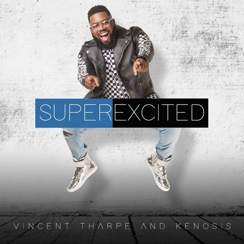 vincent-tharpe-and-kenosis-super-excited