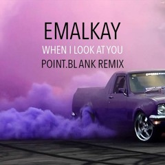 When I Look At You (Point.blank remix) FREE DOWNLOAD