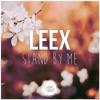 LEEX - Stand By Me (Ben E. King Cover) [CB PREMIERE]