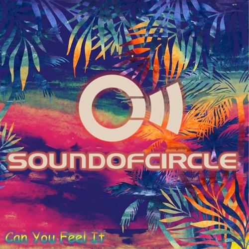 Can You Feel It - SOUNDOFCIRCLE